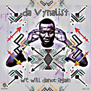 EP: Da Vynalist – We Will Dance Again