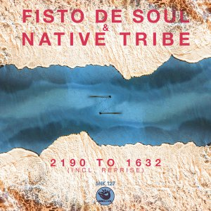 Fisto De Soul & Native Tribe – 2190 to 1632 (Re-Defined Afromytes)