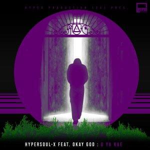HyperSOUL-X & OKAY GOD – O Ya Kae