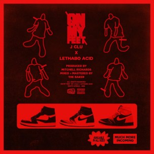 J Clu – On My Feet Ft. Lethabo Acid