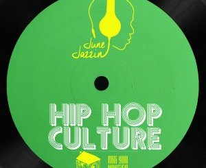 June Jazzin – Hip Hop Culture