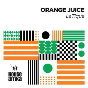 ALBUM: LaTique – Orange Juice