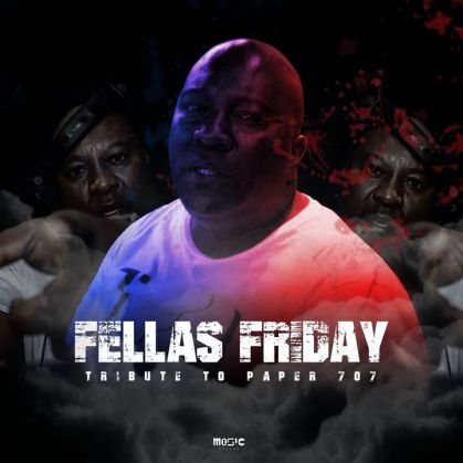 EP: Music Fellas – Fellas Friday (Tribute To Papers 707)