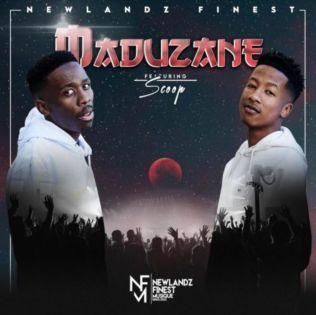 Newlandz Finest – Maduzane Ft. Scoop