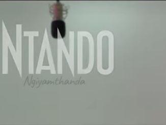 VIDEO: Ntando – Ndiyamthanda Fakaza