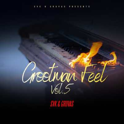 SVK & Gruvas – Grootman Feel Vol. 5