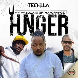 TeQ-illA Raps, Zola and GP Ma-Orange – Hunger