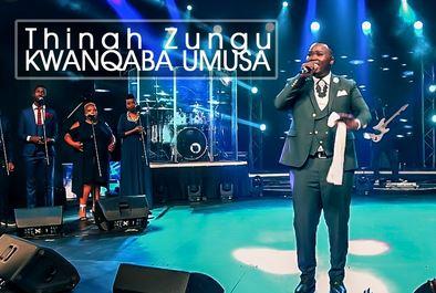 Thinah Zungu - Kwanqaba Umusa