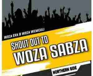 Woza Erx & Woza We Mculi – Shout Out to Woza Sabza