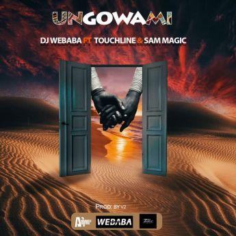 Dj Webaba – Ungowami Ft. Sam Magic & Touchline