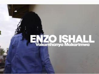 Enzo Ishall - Vakamhanya Makarimwa