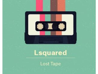 Lsquared – Lost Tape Mp3 Download