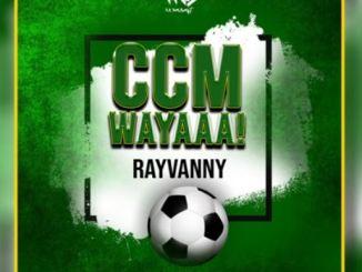 Rayvanny - Ccm Wayaaa! Mp3 Download