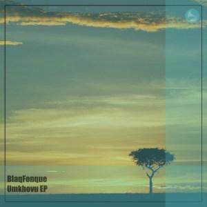 EP: BlaqFonque – Umkhovu