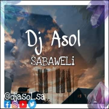 DJ Asol – Sabaweli (Original Mix)