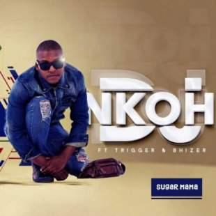 DJ Nkoh – Sugar Mama Ft. Trigger & Bhizer