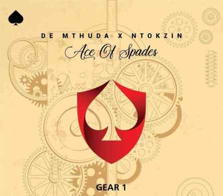 De Mthuda & Ntokzin – Gear 1