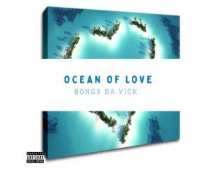 Bongs Da Vick – Ocean Of Love
