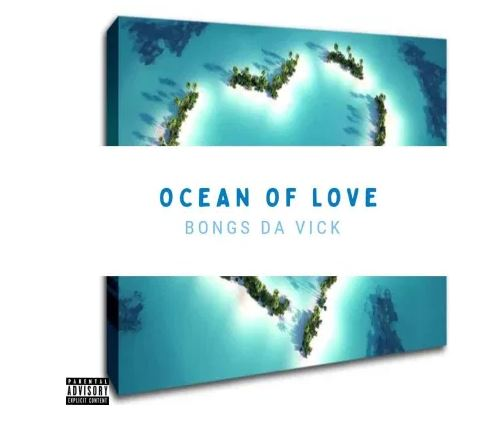 EP: Bongs Da Vick – Ocean Of Love