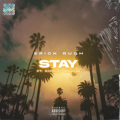 Erick Rush – Stay Ft. Khulay Mkhiva