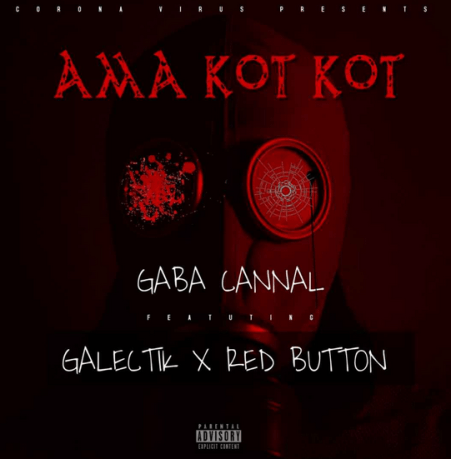 Gaba Cannal – Ama Kot Kot Ft. Galectik & Red Button Mp3 Download