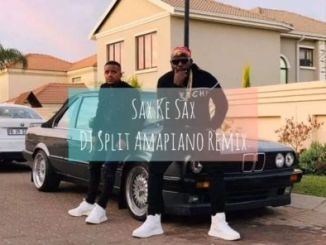 Kabza De Small & DJ Maphorisa Sax Ke Sax (DJ Split Amapiano Remix)