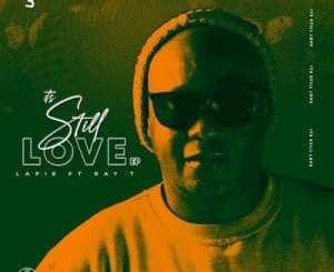 Lapie – It's Still Love Ft. Ray T (Afro Mix)