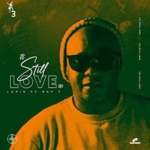 Lapie – It's Still Love Ft. Ray T (Afro Mix)