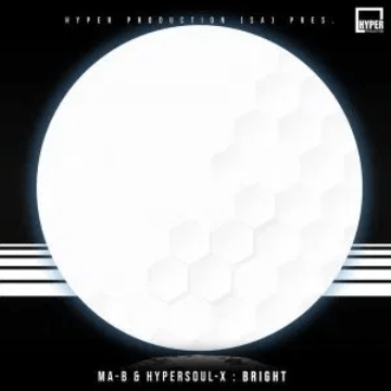 EP: Ma-B & HyperSOUL-X – Bright