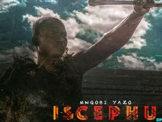 Mnqobi Yazo - Iscephu Mp3 Download