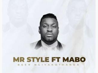 Mr Style – Beer Ngiyakuthanda Ft. Mabo Mp3 Download