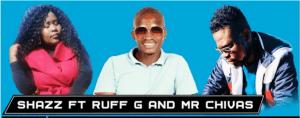 Shazz – Bjala Boya Dhefa Ft. Ruff G & Mr Chivas