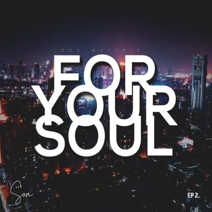 Soa Mattrix – Thoughtful Music Ft. Soa Mboy