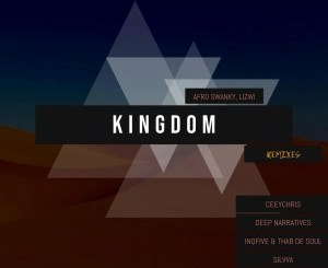 Afro Swanky, Lizwi – Kingdom (Remixes)
