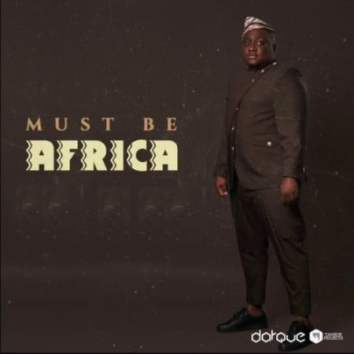 ALBUM: Darque – Must Be Africa