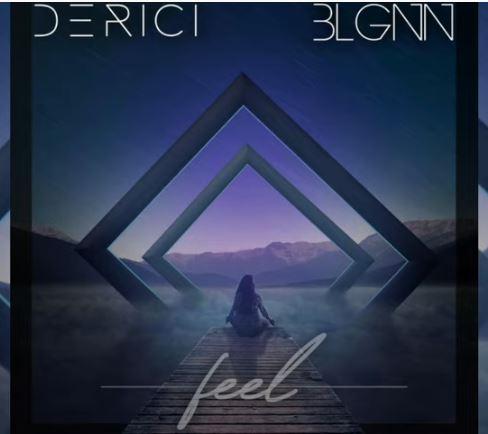 Derici Ft. Blgnn - Feel Mp3 Download