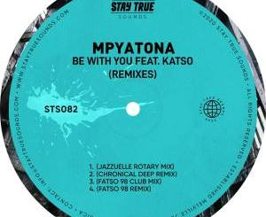 Mpyatona – Be With You feat. Katso (Remixes)