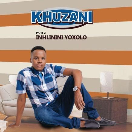 ALBUM Khuzani - Inhlinini Yoxolo (Pt. 2)