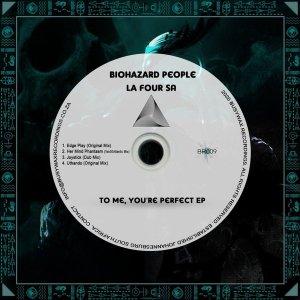 BioHazard People & La Four SA – To Me, You're Perfect EP