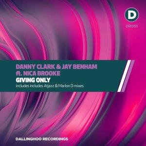 Danny Clark, Jay Benham, Nica Brooke – Giving Only (Atjazz Mix)