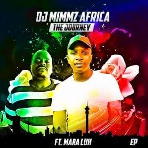 Dj Mimmz Africa – Dj Mimmz Africa – Ngamemeza Ft. Mara LuhGood Vibes Ft. Mara Luh