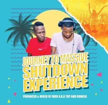 Mdu a.k.a TRP & Bongza – Journey To Massive Shutdown Experience Mix