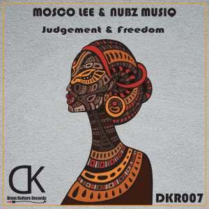 Mosco Lee & Nubz MusiQ – Judgement & Freedom