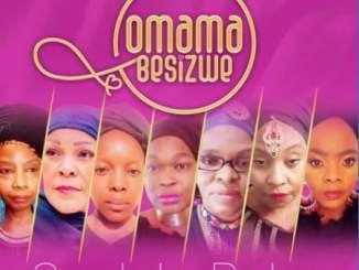 Omama Besizwe – Sxolele Baba ft. Nomcebo Zikode