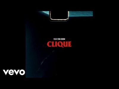 VIDEO: Flex Von Doom – Clique