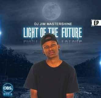 EP: Dj Jim Mastershine – Light Of The Future