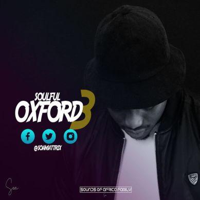 Soa Mattrix – Soulful Oxford Mixtape 3