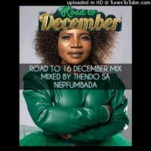 Thendo Sa, Master Kg, Makhadzi, DJ Call Me, Mvzzle – Road To 16 December Mix