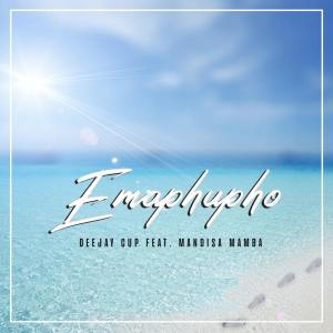 Deejay Cup – Emaphupho Ft. Mandisa Mamba