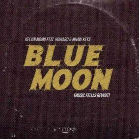 Kelvin Momo – Blue Moon Ft. Howard & Mhaw Keys (Music Fellas Revist)